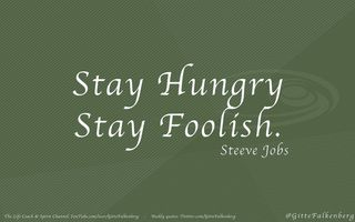 Stay Hungry Stay Foolish, Steeve Jobs  knowyourpathdotwordpressdotcom